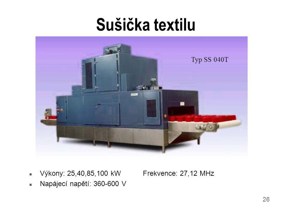 26 Sušička textilu n Výkony: 25,40,85,100 kWFrekvence: 27,12 MHz n Napájecí napětí: 360-600 V Typ SS 040T