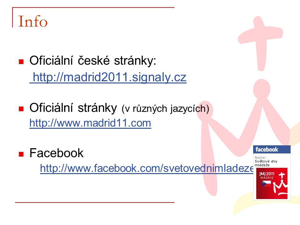 Info Oficiální české stránky: http://madrid2011.signaly.cz Oficiální stránky (v různých jazycích) http://www.madrid11.com Facebook http://www.facebook.com/svetovednimladeze