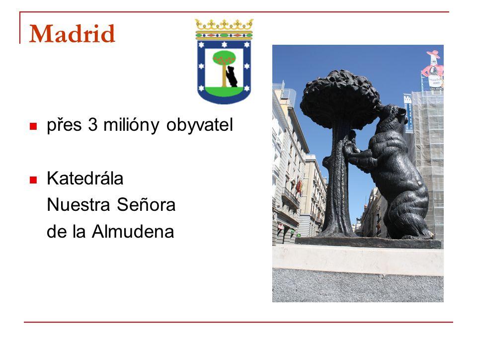 Madrid přes 3 milióny obyvatel Katedrála Nuestra Señora de la Almudena