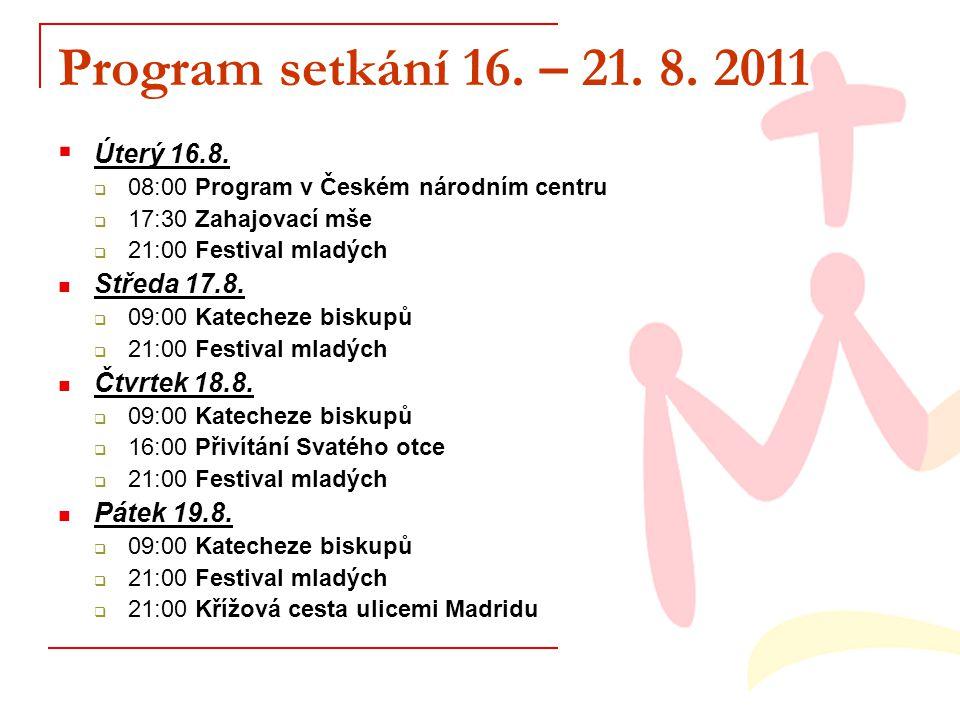 Program setkání 16. – 21. 8. 2011  Úterý 16.8.