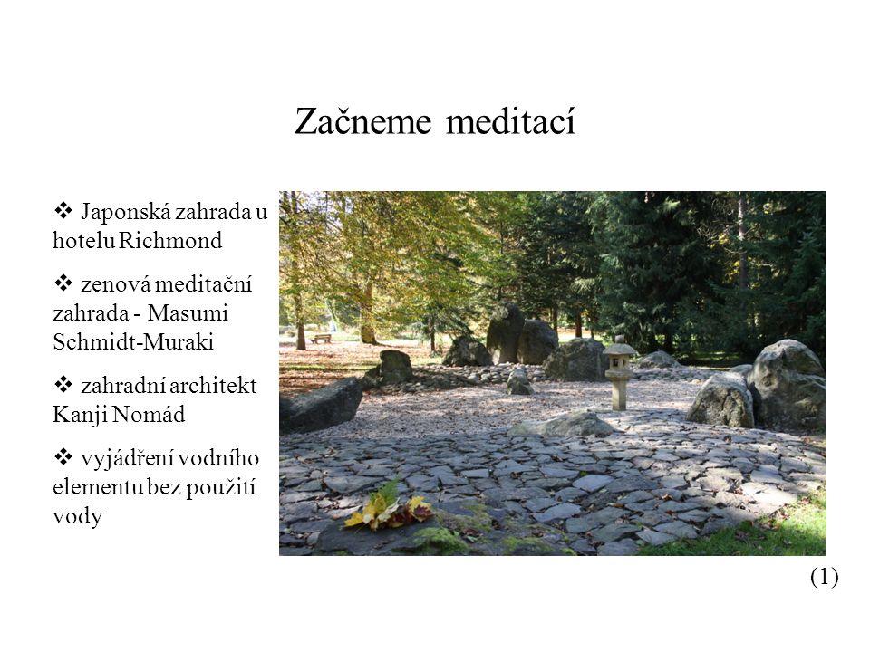 Začneme meditací (1)  Japonská zahrada u hotelu Richmond  zenová meditační zahrada - Masumi Schmidt-Muraki  zahradní architekt Kanji Nomád  vyjádření vodního elementu bez použití vody