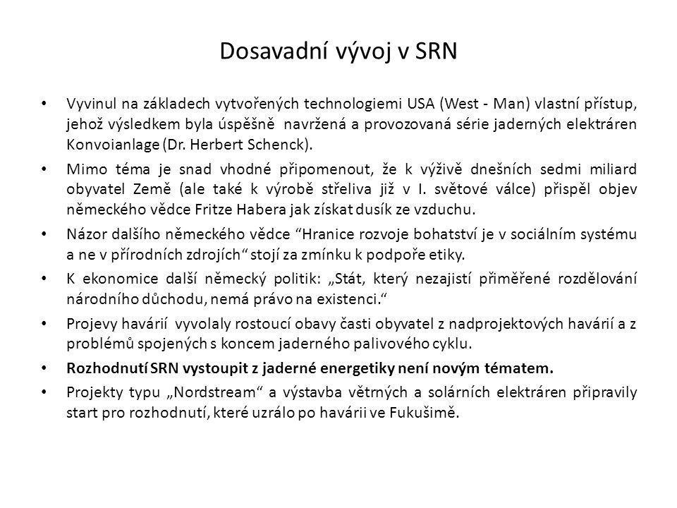 Dosavadní vývoj v SRN Vyvinul na základech vytvořených technologiemi USA (West - Man) vlastní přístup, jehož výsledkem byla úspěšně navržená a provozo