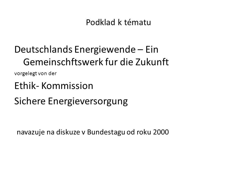 Podklad k tématu Deutschlands Energiewende – Ein Gemeinschftswerk fur die Zukunft vorgelegt von der Ethik- Kommission Sichere Energieversorgung navazu