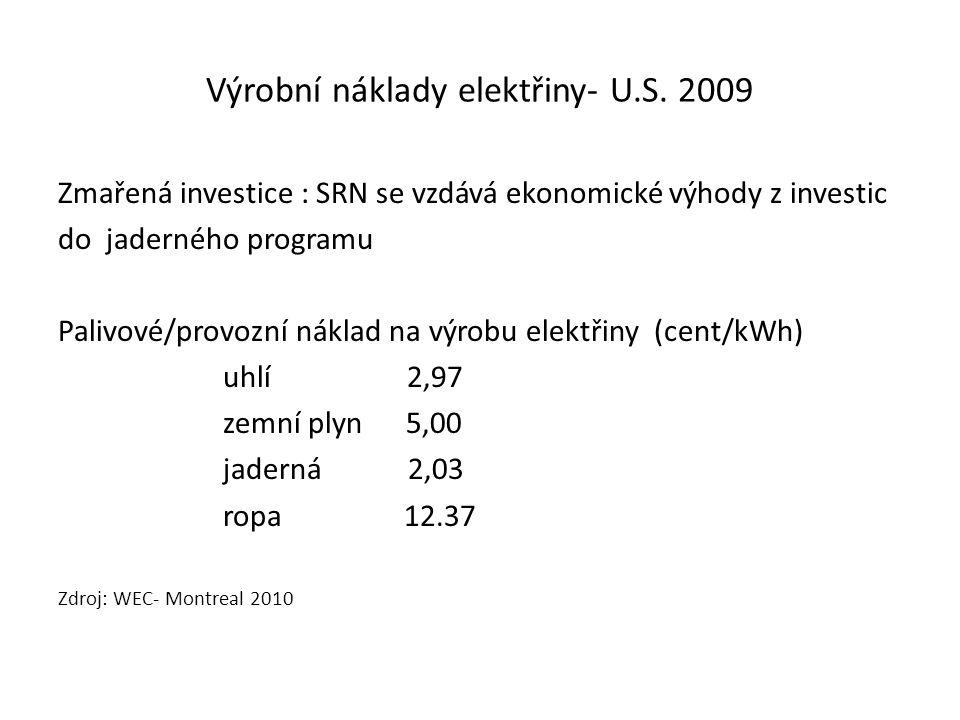 Výrobní náklady elektřiny- U.S. 2009 Zmařená investice : SRN se vzdává ekonomické výhody z investic do jaderného programu Palivové/provozní náklad na