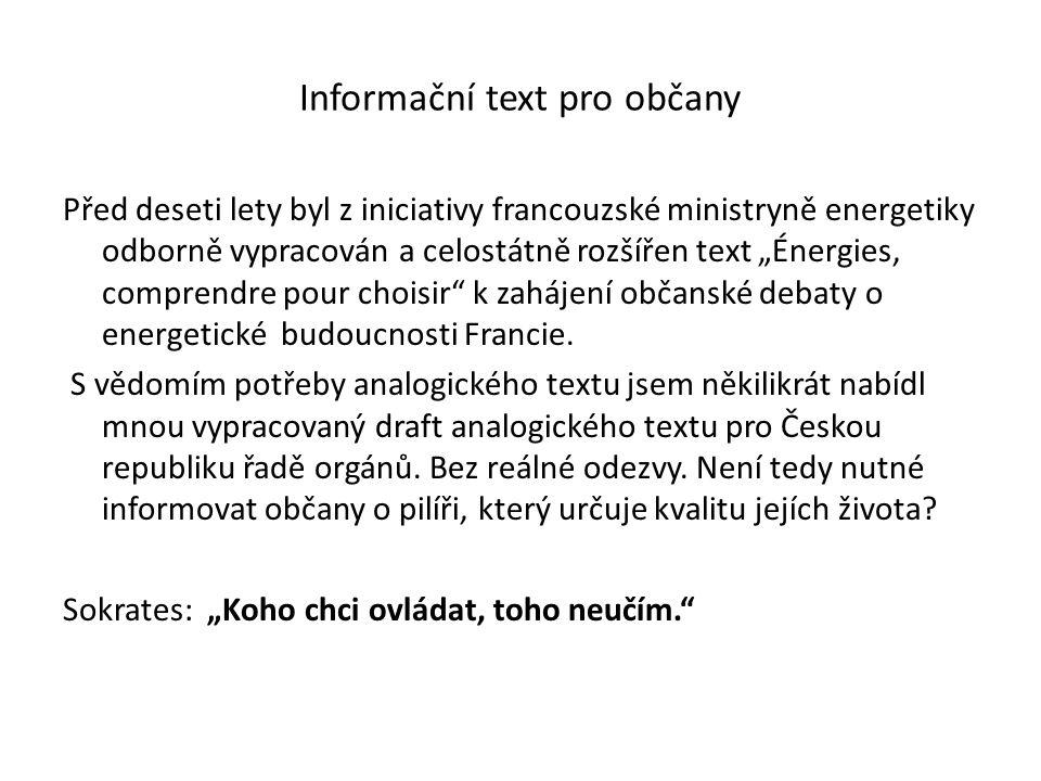 """Informační text pro občany Před deseti lety byl z iniciativy francouzské ministryně energetiky odborně vypracován a celostátně rozšířen text """"Énergies"""
