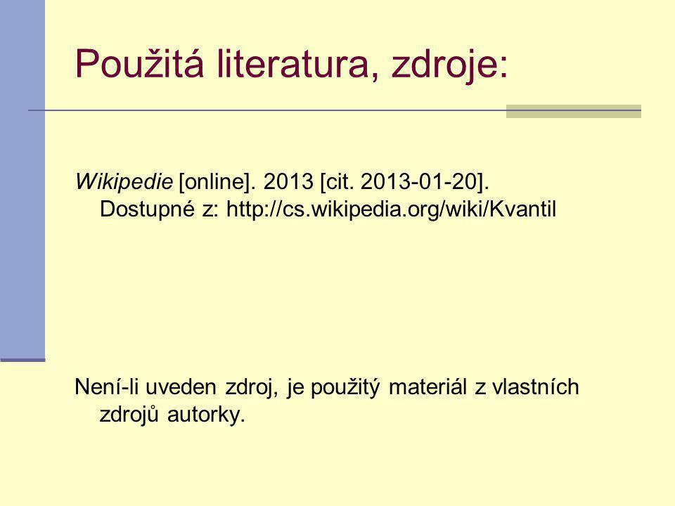 Použitá literatura, zdroje: Wikipedie [online]. 2013 [cit. 2013-01-20]. Dostupné z: http://cs.wikipedia.org/wiki/Kvantil Není-li uveden zdroj, je použ