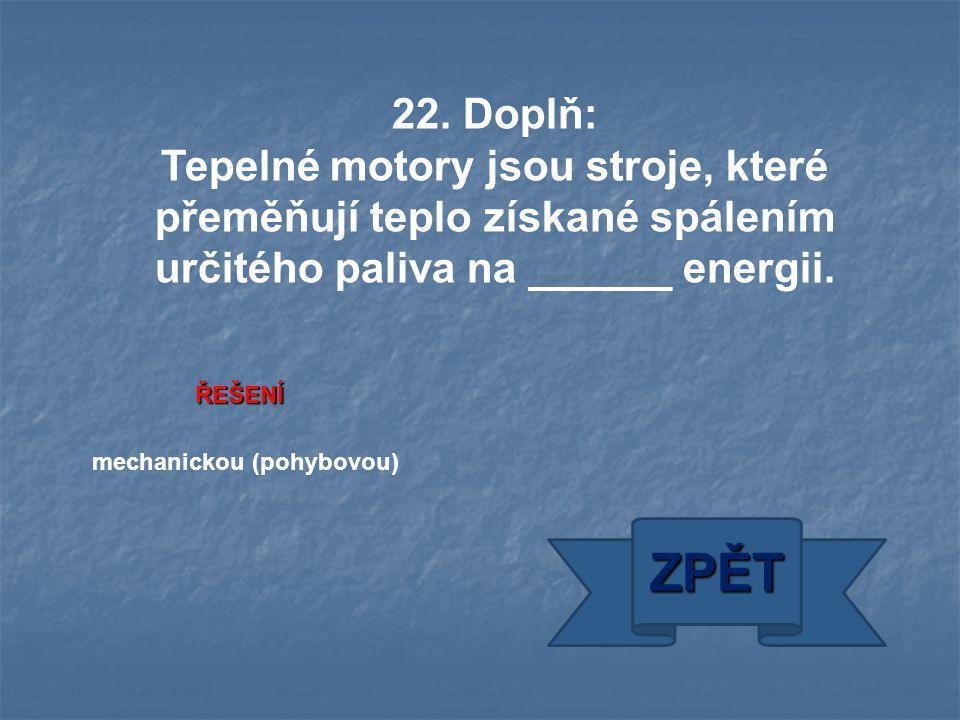 mechanickou (pohybovou) ZPĚT ŘEŠENÍ 22.