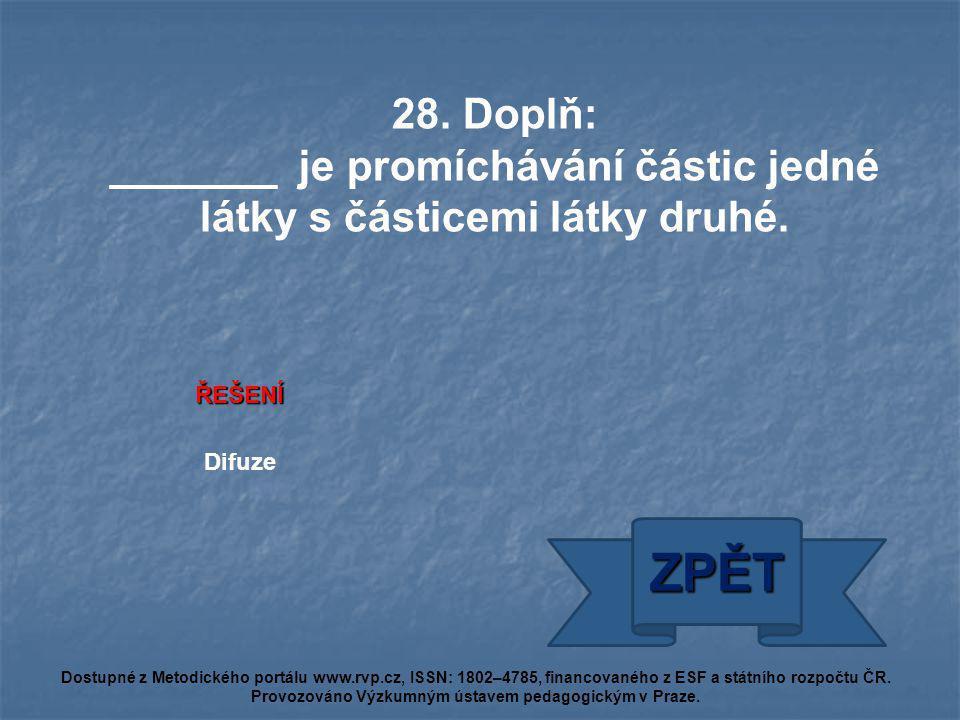 ŘEŠENÍ Difuze ZPĚT Dostupné z Metodického portálu www.rvp.cz, ISSN: 1802–4785, financovaného z ESF a státního rozpočtu ČR.