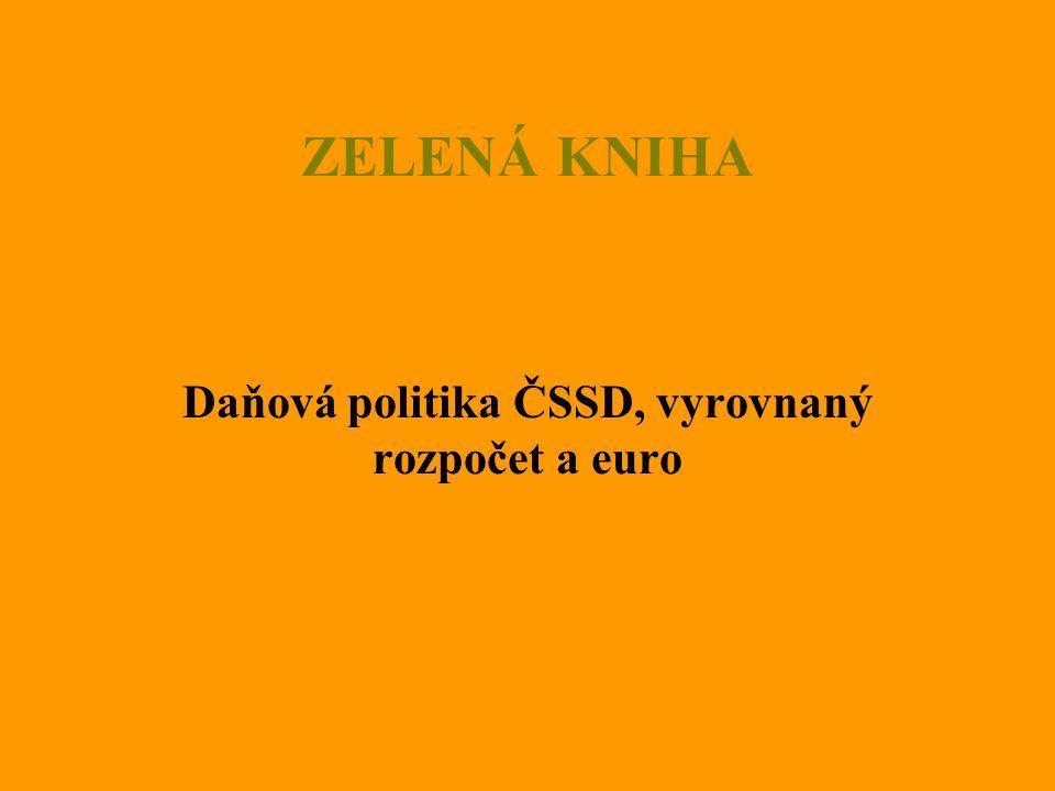 ZELENÁ KNIHA Daňová politika ČSSD, vyrovnaný rozpočet a euro