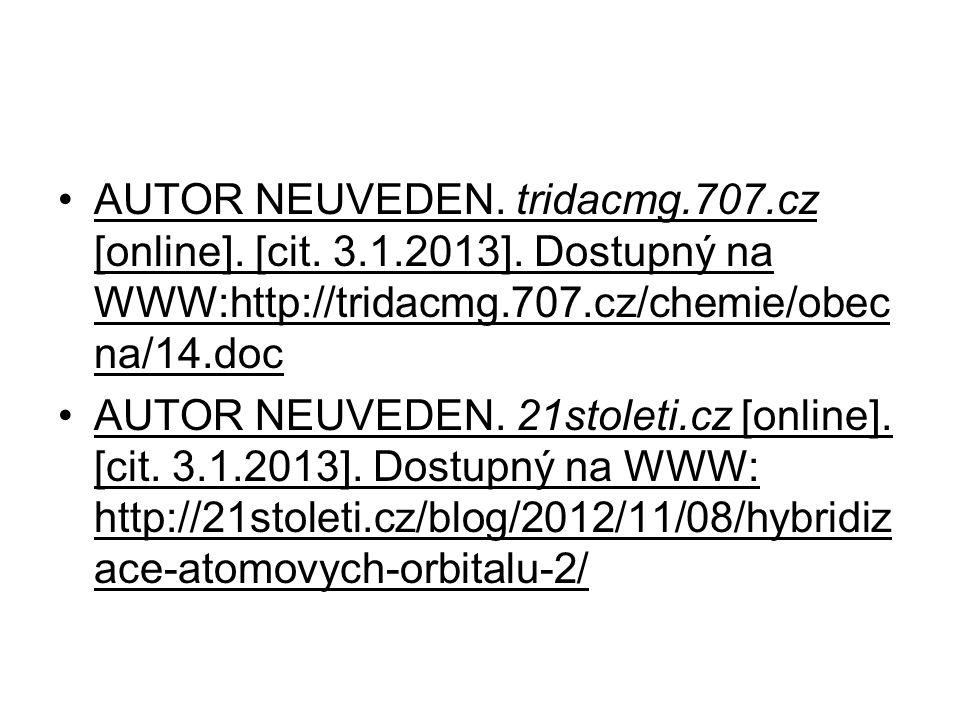 AUTOR NEUVEDEN. tridacmg.707.cz [online]. [cit. 3.1.2013]. Dostupný na WWW:http://tridacmg.707.cz/chemie/obec na/14.doc AUTOR NEUVEDEN. 21stoleti.cz [