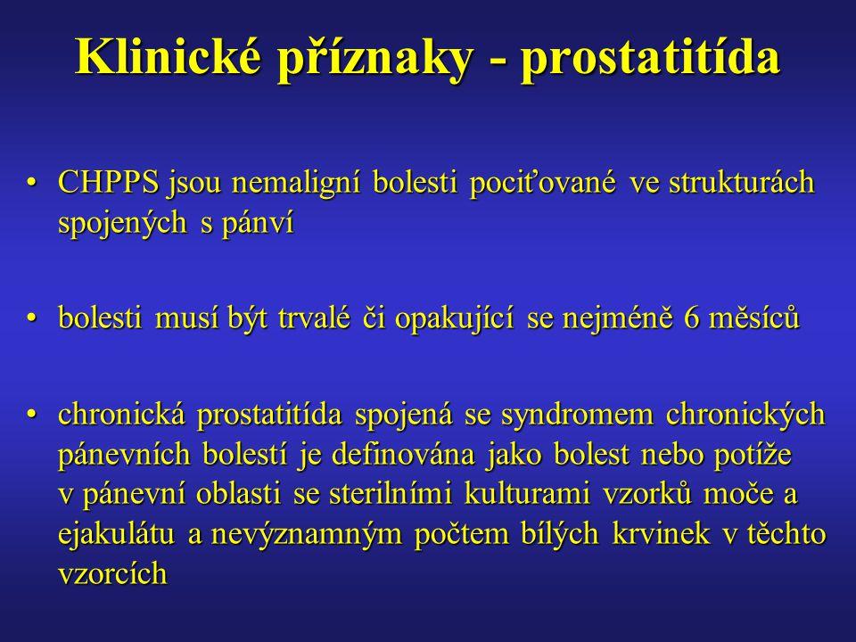 Klinické příznaky - prostatitída CHPPS jsou nemaligní bolesti pociťované ve strukturách spojených s pánvíCHPPS jsou nemaligní bolesti pociťované ve strukturách spojených s pánví bolesti musí být trvalé či opakující se nejméně 6 měsícůbolesti musí být trvalé či opakující se nejméně 6 měsíců chronická prostatitída spojená se syndromem chronických pánevních bolestí je definována jako bolest nebo potíže v pánevní oblasti se sterilními kulturami vzorků moče a ejakulátu a nevýznamným počtem bílých krvinek v těchto vzorcíchchronická prostatitída spojená se syndromem chronických pánevních bolestí je definována jako bolest nebo potíže v pánevní oblasti se sterilními kulturami vzorků moče a ejakulátu a nevýznamným počtem bílých krvinek v těchto vzorcích