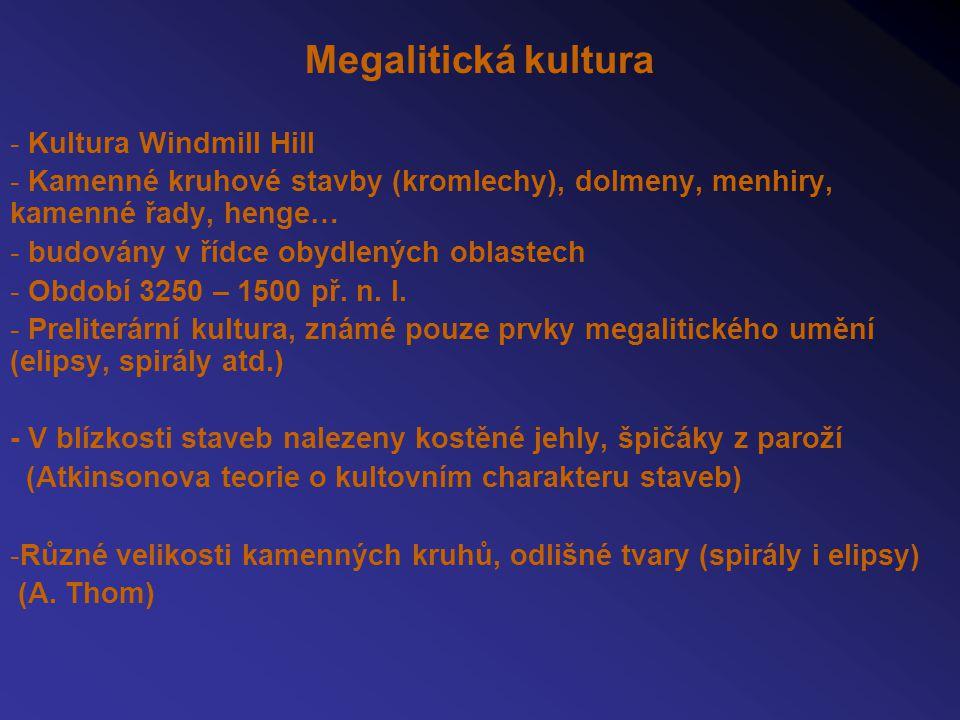 Megalitická kultura - Kultura Windmill Hill - Kamenné kruhové stavby (kromlechy), dolmeny, menhiry, kamenné řady, henge… - budovány v řídce obydlených