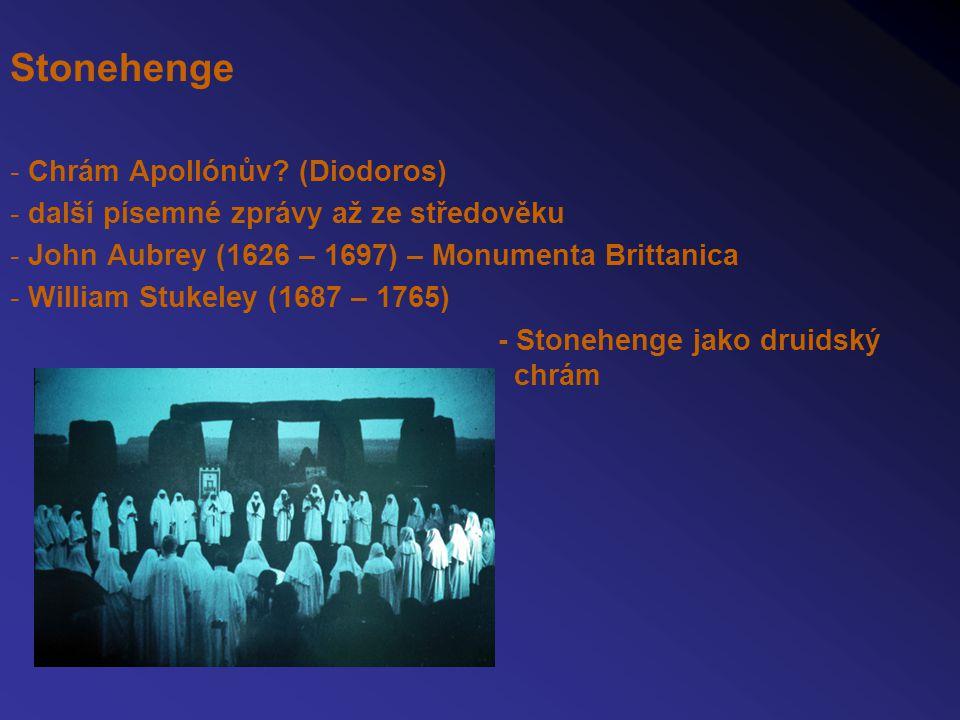 Stonehenge - Chrám Apollónův? (Diodoros) - další písemné zprávy až ze středověku - John Aubrey (1626 – 1697) – Monumenta Brittanica - William Stukeley