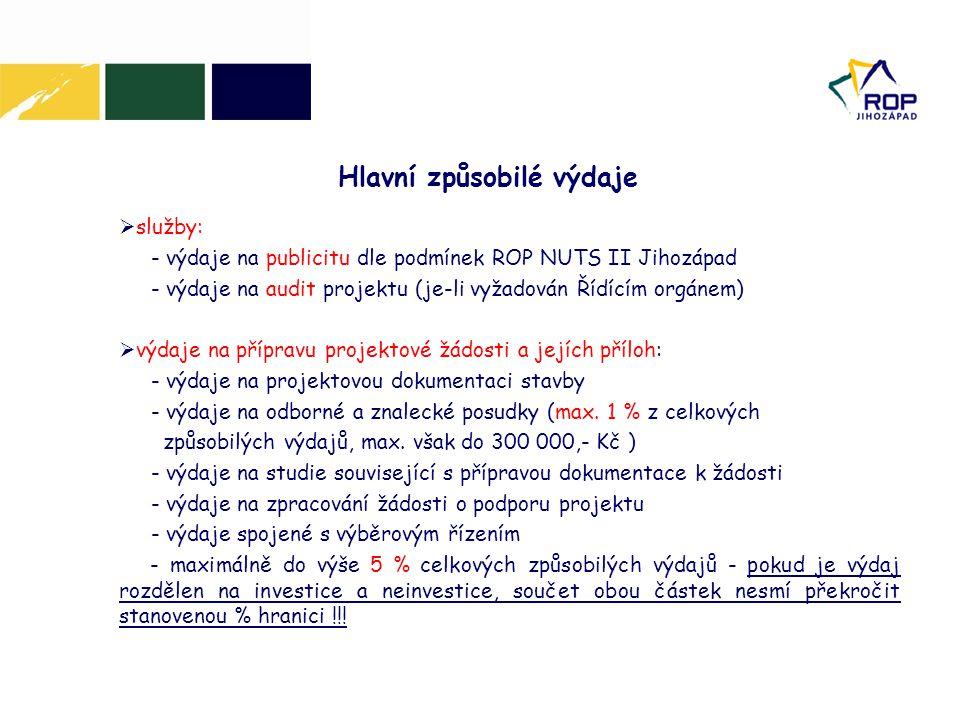  služby: - výdaje na publicitu dle podmínek ROP NUTS II Jihozápad - výdaje na audit projektu (je-li vyžadován Řídícím orgánem)  výdaje na přípravu p