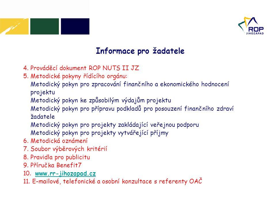 4. Prováděcí dokument ROP NUTS II JZ 5. Metodické pokyny řídícího orgánu: Metodický pokyn pro zpracování finančního a ekonomického hodnocení projektu