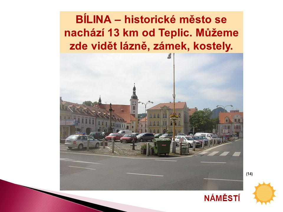 BÍLINA – historické město se nachází 13 km od Teplic.