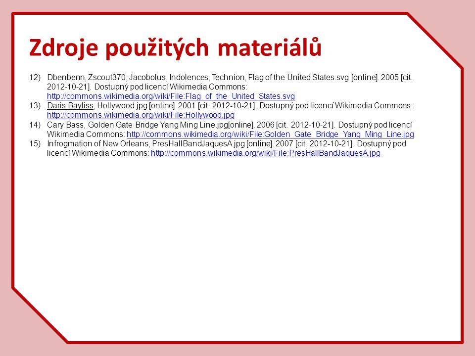 Zdroje použitých materiálů 12)Dbenbenn, Zscout370, Jacobolus, Indolences, Technion, Flag of the United States.svg [online]. 2005 [cit. 2012-10-21]. Do