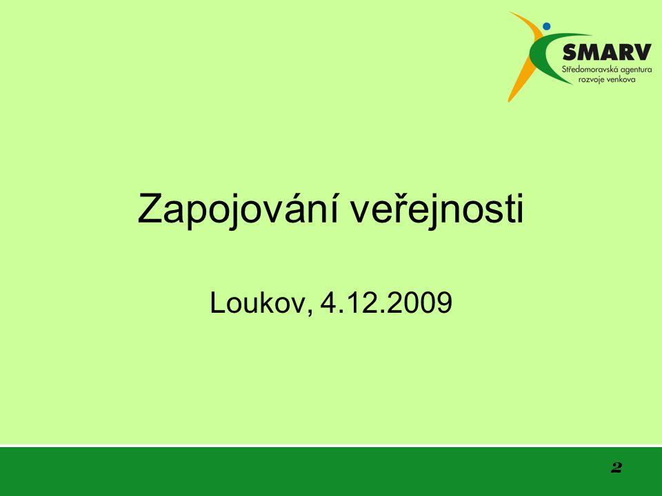 2 Zapojování veřejnosti Loukov, 4.12.2009