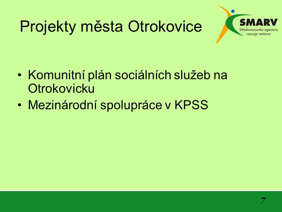 7 Projekty města Otrokovice Komunitní plán sociálních služeb na Otrokovicku Mezinárodní spolupráce v KPSS