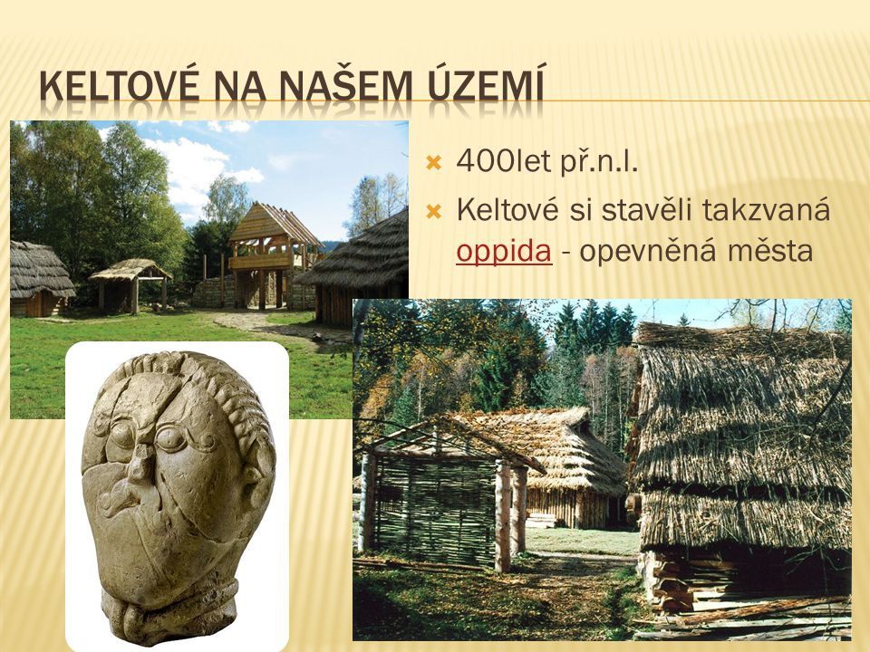  Keltové na našem území  keltská řemesla, mince, oppida, náboženství  4.ročník  vlastivěda