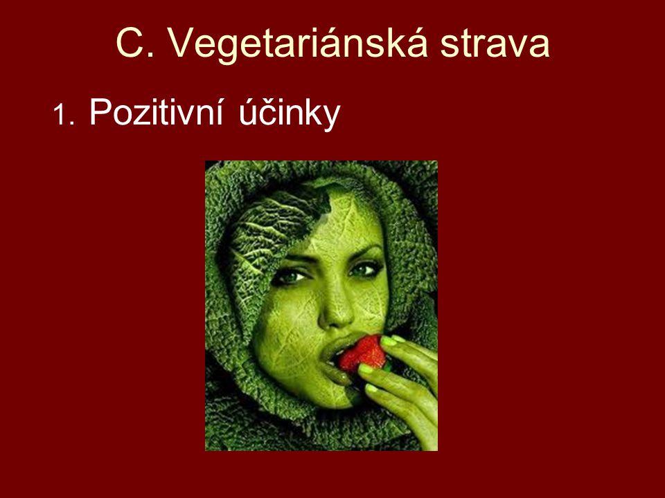 1. Pozitivní účinky C. Vegetariánská strava