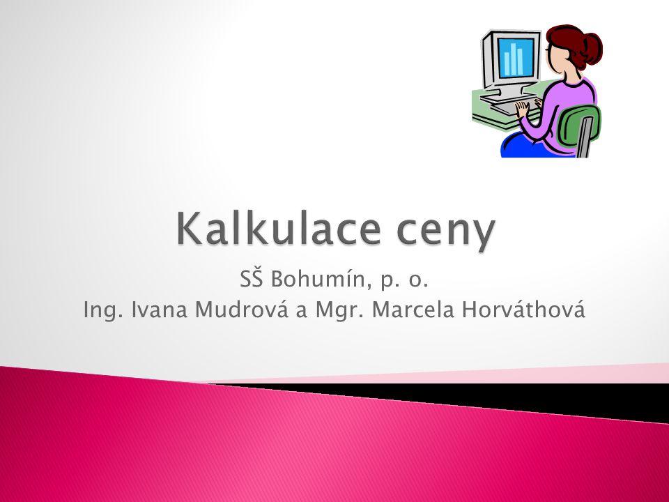 SŠ Bohumín, p. o. Ing. Ivana Mudrová a Mgr. Marcela Horváthová
