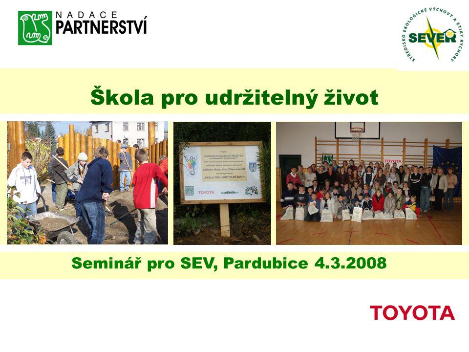Škola pro udržitelný život Seminář pro SEV, Pardubice 4.3.2008