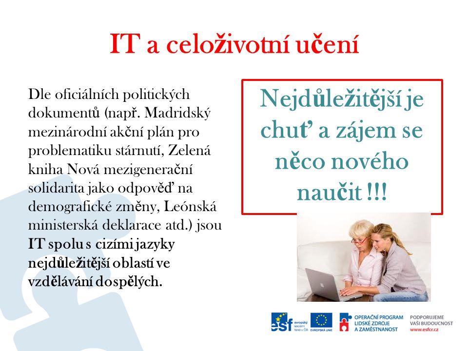 IT a celo ž ivotní u č ení Dle oficiálních politických dokument ů (nap ř.