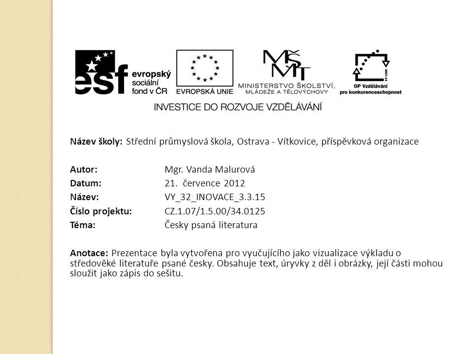 Název školy: Střední průmyslová škola, Ostrava - Vítkovice, příspěvková organizace Autor: Mgr. Vanda Malurová Datum: 21. července 2012 Název: VY_32_IN