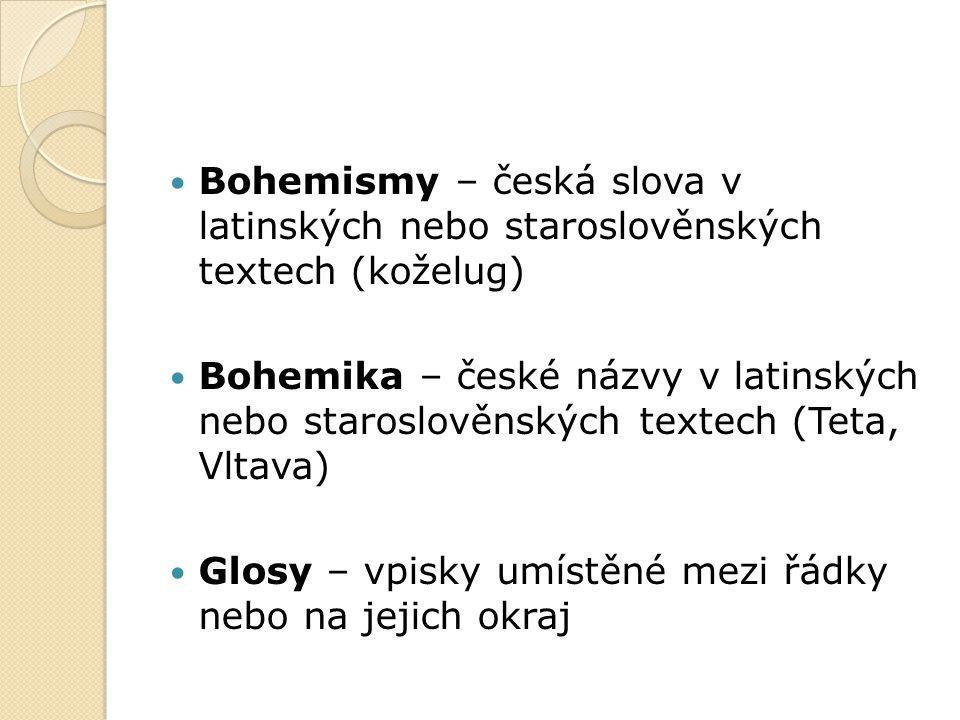 Bohemismy – česká slova v latinských nebo staroslověnských textech (koželug) Bohemika – české názvy v latinských nebo staroslověnských textech (Teta,