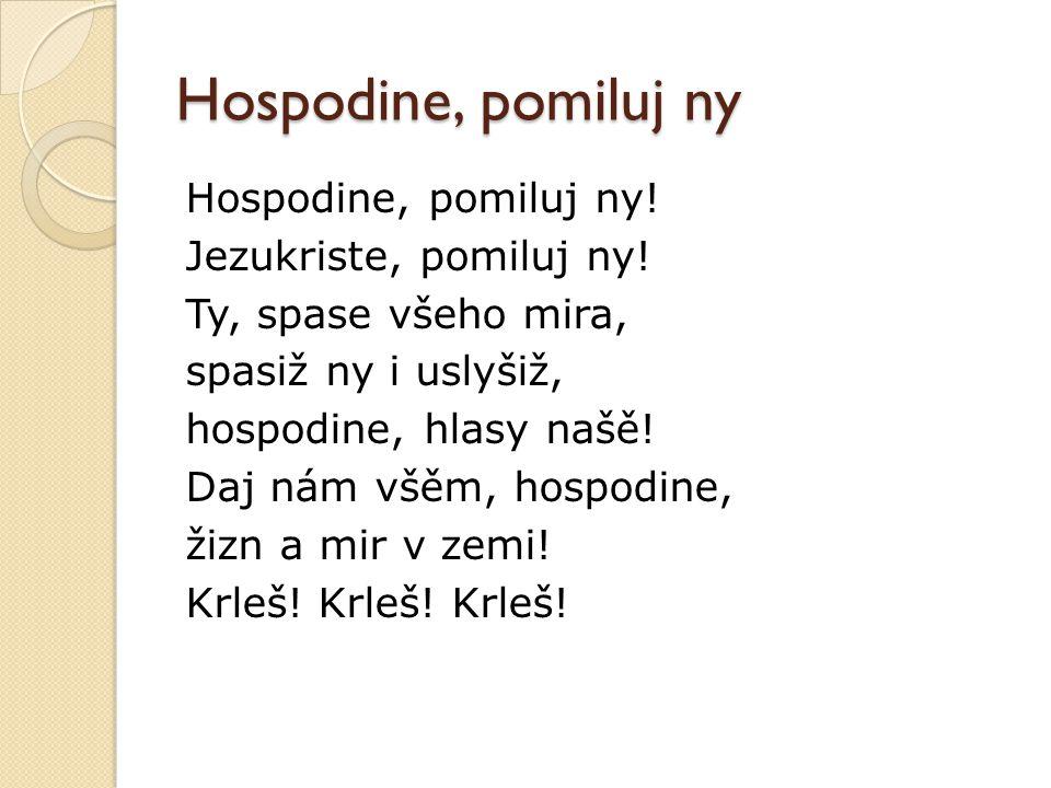 Hospodine, pomiluj ny 1.česká duchovní píseň konec 10.
