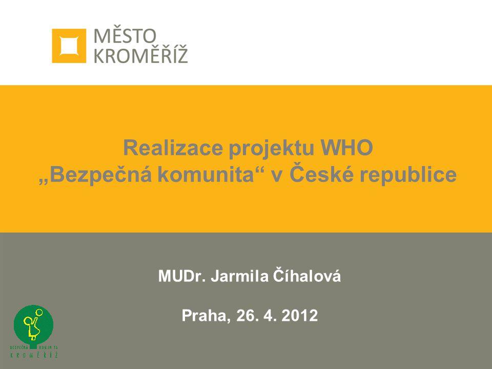 """Realizace projektu WHO """"Bezpečná komunita v České republice MUDr."""