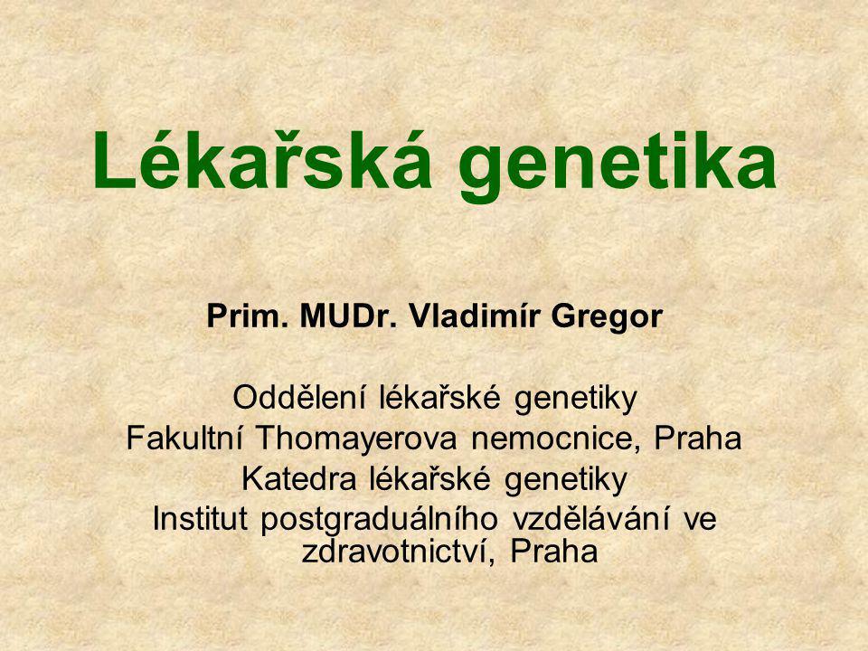 Lékařská genetika Prim.MUDr.