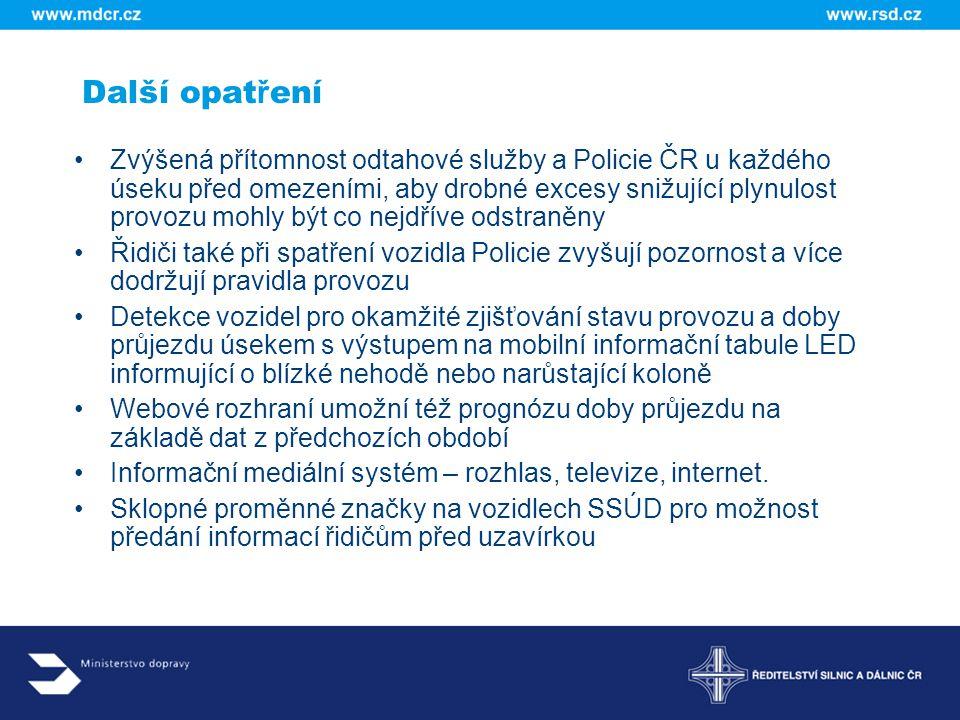 Zvýšená přítomnost odtahové služby a Policie ČR u každého úseku před omezeními, aby drobné excesy snižující plynulost provozu mohly být co nejdříve od