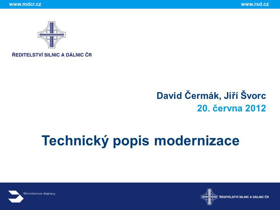 Technický popis modernizace David Čermák, Jiří Švorc 20. června 2012