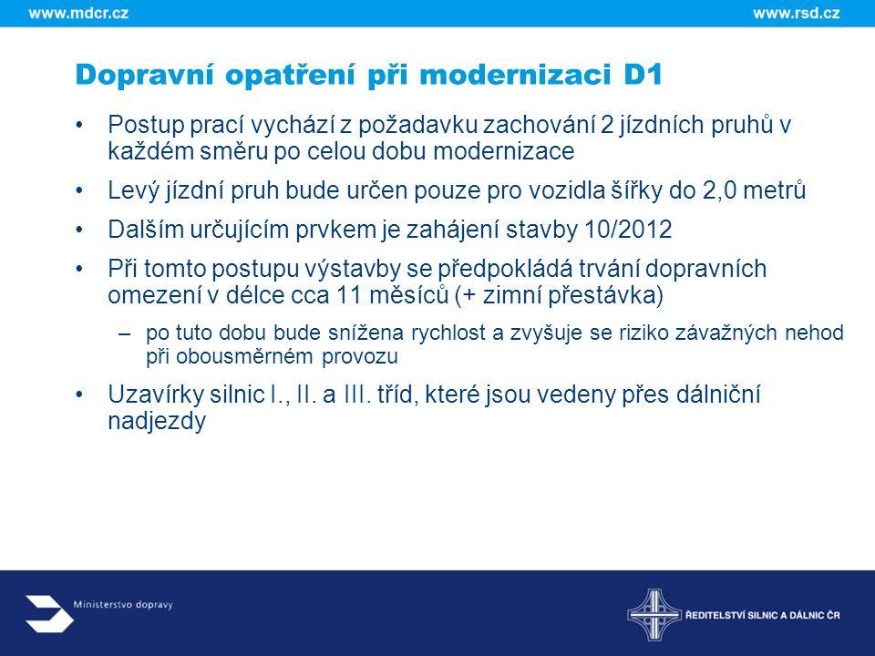 Dopravní opatření při modernizaci D1 Postup prací vychází z požadavku zachování 2 jízdních pruhů v každém směru po celou dobu modernizace Levý jízdní