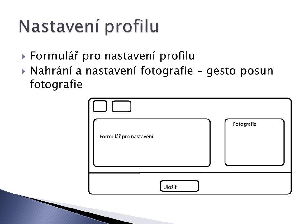  Formulář pro nastavení profilu  Nahrání a nastavení fotografie – gesto posun fotografie