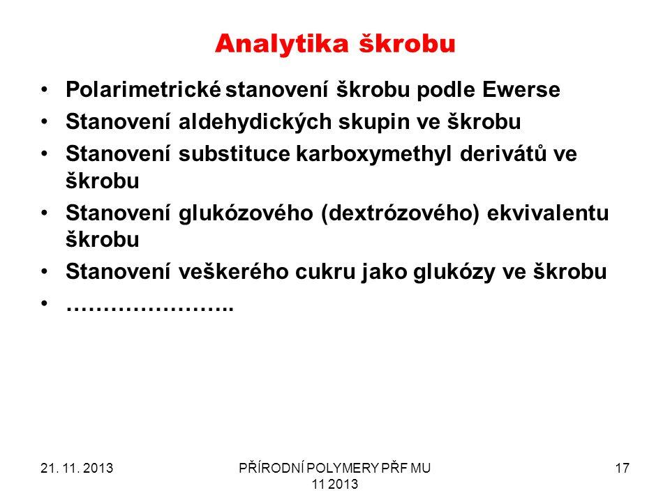 Polarimetrické stanovení škrobu podle Ewerse Stanovení aldehydických skupin ve škrobu Stanovení substituce karboxymethyl derivátů ve škrobu Stanovení