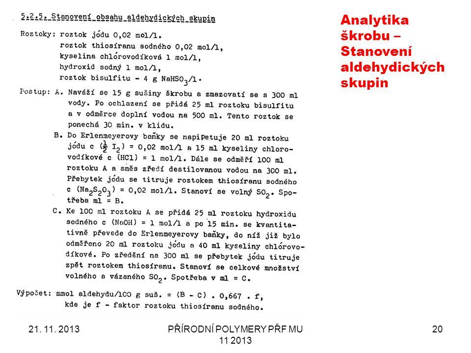 21. 11. 2013PŘÍRODNÍ POLYMERY PŘF MU 11 2013 20 Analytika škrobu – Stanovení aldehydických skupin