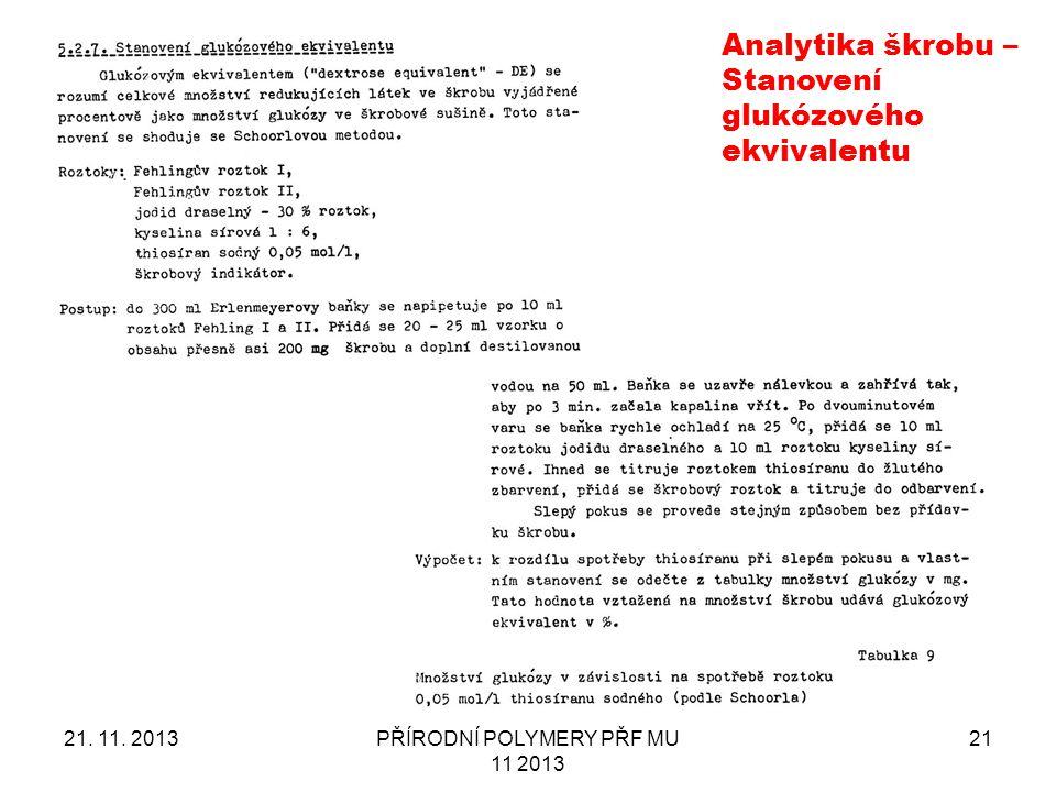 21. 11. 2013PŘÍRODNÍ POLYMERY PŘF MU 11 2013 21 Analytika škrobu – Stanovení glukózového ekvivalentu
