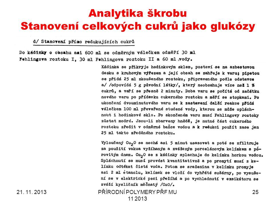 Analytika škrobu Stanovení celkových cukrů jako glukózy 21. 11. 2013PŘÍRODNÍ POLYMERY PŘF MU 11 2013 25