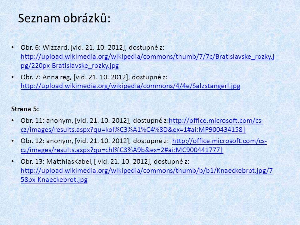 Obr. 6: Wizzard, [vid. 21. 10. 2012], dostupné z: http://upload.wikimedia.org/wikipedia/commons/thumb/7/7c/Bratislavske_rozky.j pg/220px-Bratislavske_