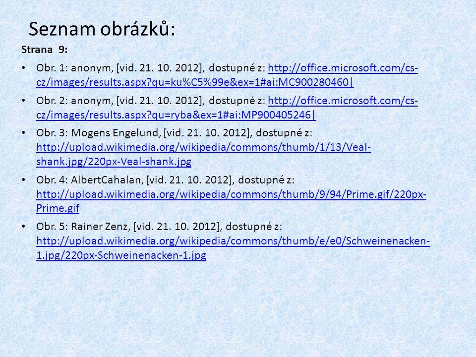 Strana 9: Obr. 1: anonym, [vid. 21. 10. 2012], dostupné z: http://office.microsoft.com/cs- cz/images/results.aspx?qu=ku%C5%99e&ex=1#ai:MC900280460|htt