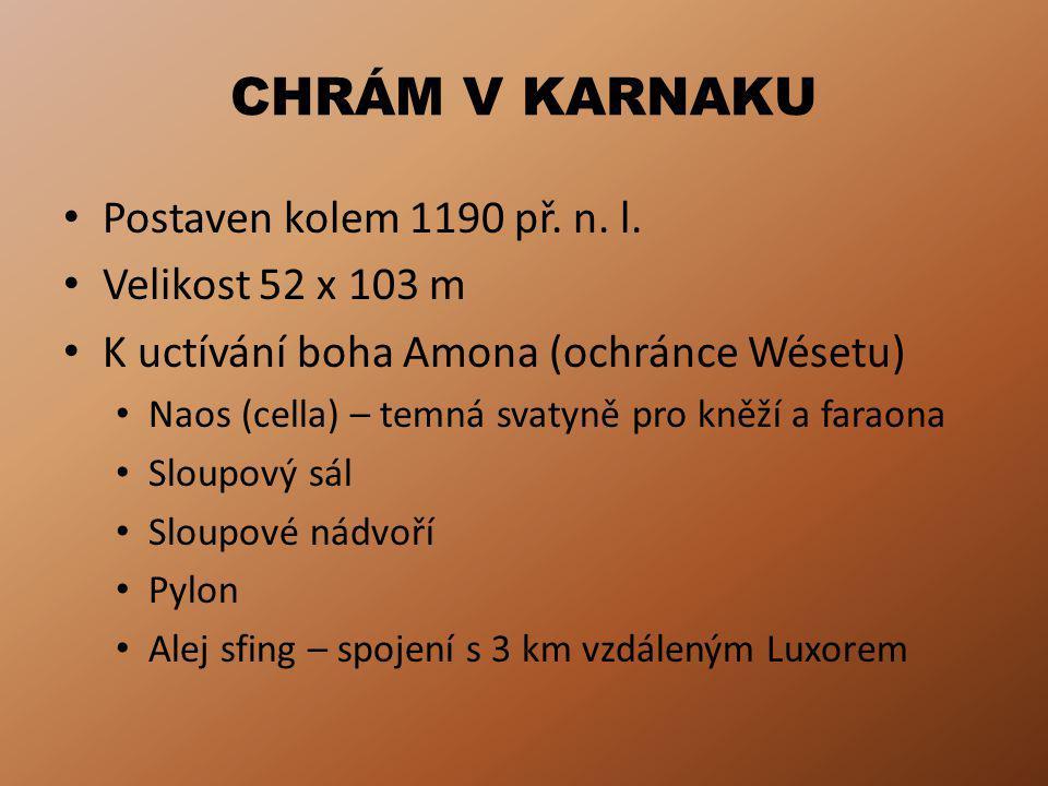 CHRÁM V KARNAKU Postaven kolem 1190 př.n. l.