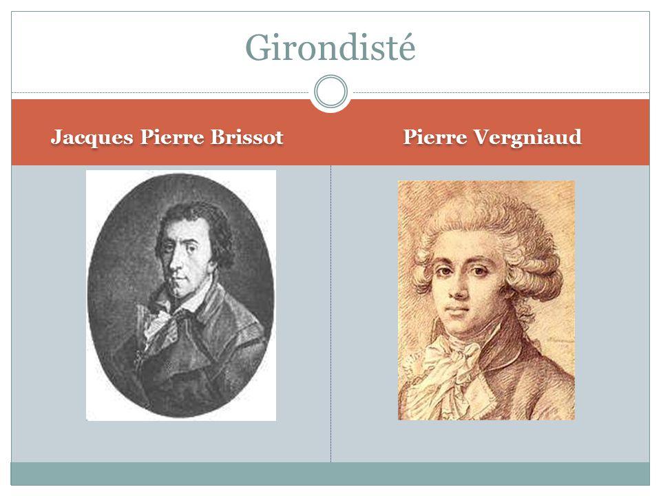 Jacques Pierre Brissot Pierre Vergniaud Girondisté