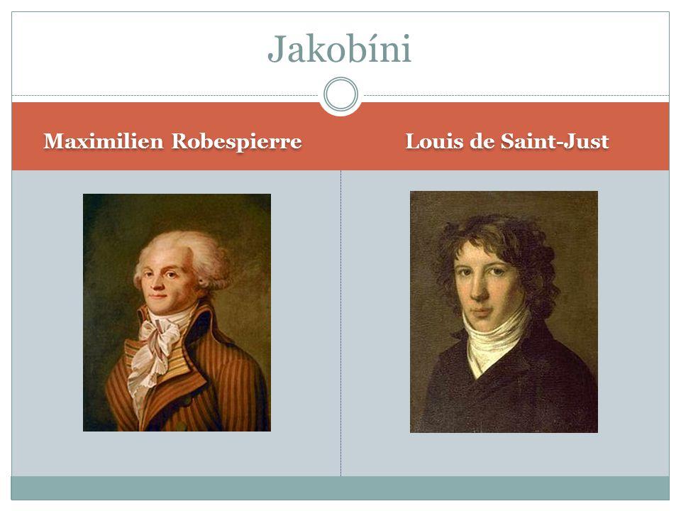 Maximilien Robespierre Louis de Saint-Just Jakobíni