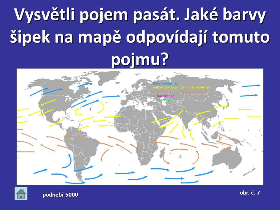 Vysvětli pojem pasát. Jaké barvy šipek na mapě odpovídají tomuto pojmu? podnebí 5000 obr. č. 7