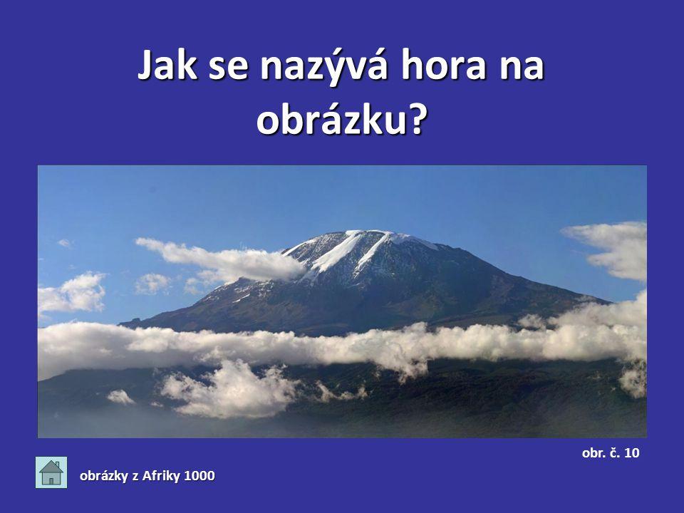 Jak se nazývá hora na obrázku obrázky z Afriky 1000 obr. č. 10