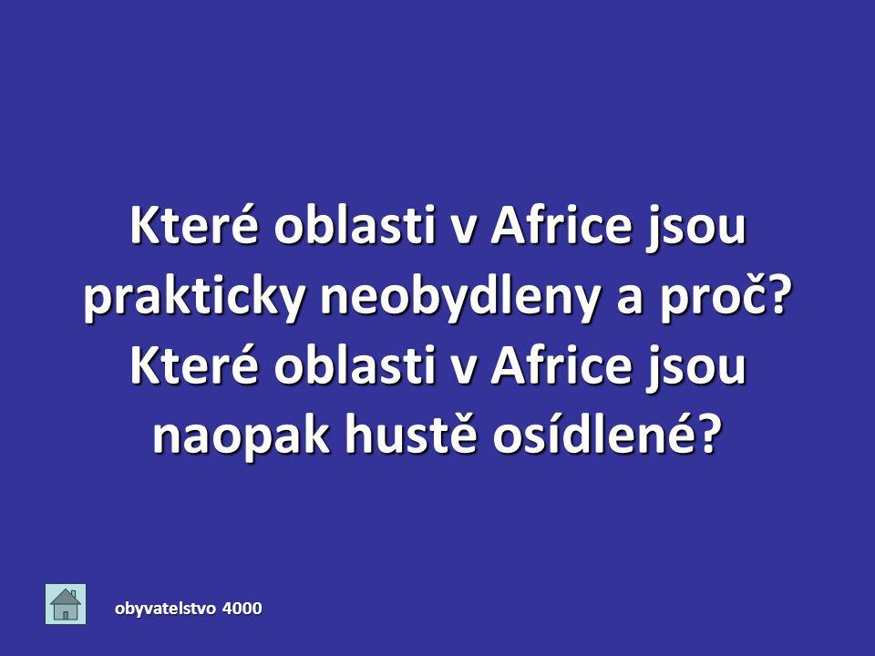 Které oblasti v Africe jsou prakticky neobydleny a proč.
