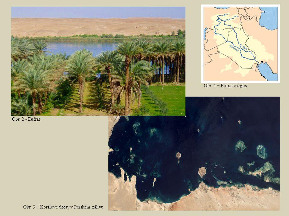 Obr. 3 – Korálové útesy v Perském zálivu Obr. 2 - Eufrat Obr. 4 – Eufrat a tigris